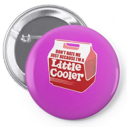 Don't Hate Me Just Because I'm A Little Cooler Pin-back Button Designed By Noerhalimah