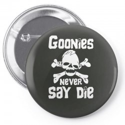GOONIES NEVER Say DIE Pin-back button | Artistshot