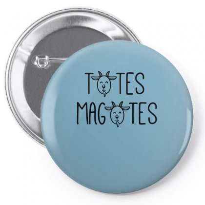 Totes Magotes Pin-back Button Designed By Specstore