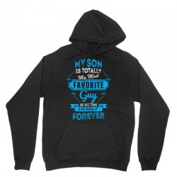 My Son Is Totally My Most Favorite Guy Unisex Hoodie | Artistshot