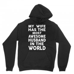 My Wife Has The Most Awesome Husband In The World Unisex Hoodie | Artistshot