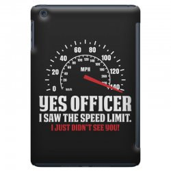 Yes Officer I Saw The Speed Limit, I Just Didn't See you iPad Mini | Artistshot