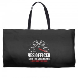 Yes Officer I Saw The Speed Limit, I Just Didn't See you Weekender Totes | Artistshot