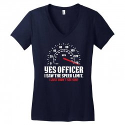 Yes Officer I Saw The Speed Limit, I Just Didn't See you Women's V-Neck T-Shirt | Artistshot