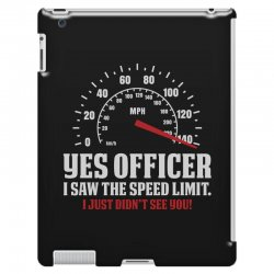 Yes Officer I Saw The Speed Limit, I Just Didn't See you iPad 3 and 4 Case | Artistshot