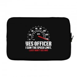 Yes Officer I Saw The Speed Limit, I Just Didn't See you Laptop sleeve | Artistshot