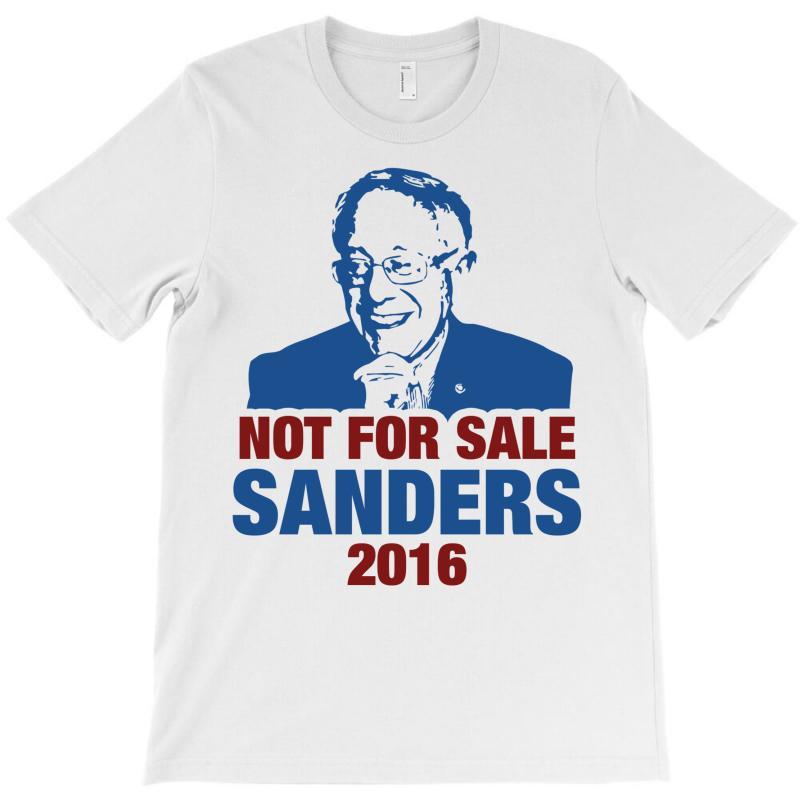 Not For Sale Sanders 2016 T-shirt | Artistshot
