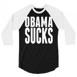 Obama Sucks 3/4 Sleeve Shirt   Artistshot