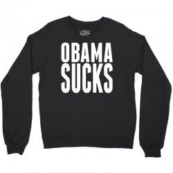 Obama Sucks Crewneck Sweatshirt   Artistshot