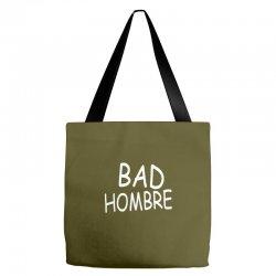 bad hombre Tote Bags   Artistshot