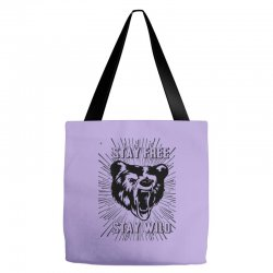 Stay Free Stay Wild Tote Bags | Artistshot