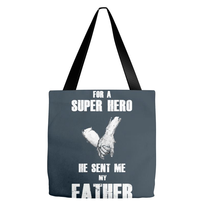 614fc2f66dbf16 Custom I Asked God For A Super Hero He Sent Me My Father Tote Bags ...