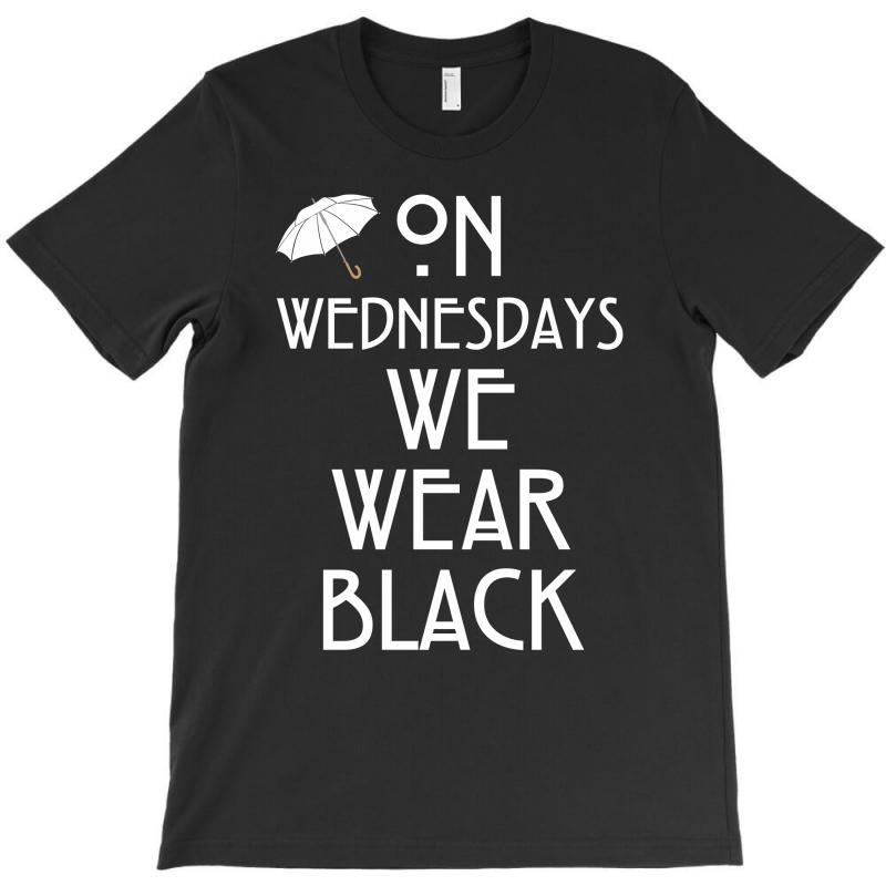 On Wednesdays We Wear Black T-shirt | Artistshot