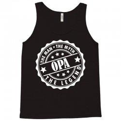 Opa The Man The Myth The Legend Tank Top | Artistshot