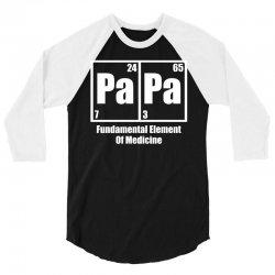 Papa Fundamental Elements Of Medicine 3/4 Sleeve Shirt | Artistshot