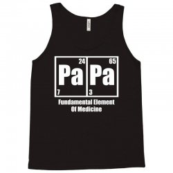 Papa Fundamental Elements Of Medicine Tank Top | Artistshot