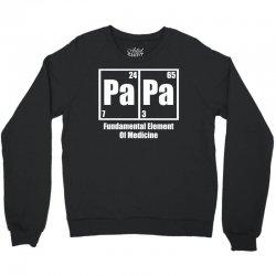 Papa Fundamental Elements Of Medicine Crewneck Sweatshirt | Artistshot