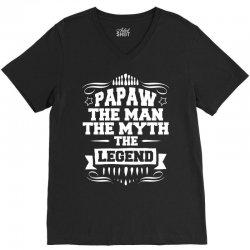 Papaw The Man The Myth The Legend V-Neck Tee | Artistshot