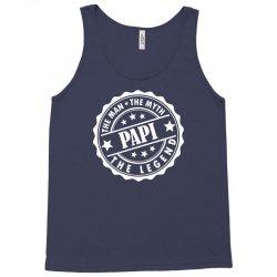 Papi The Man The Myth The Legend Tank Top | Artistshot