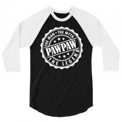 Pawpaw The Man The Myth The Legend 3/4 Sleeve Shirt | Artistshot