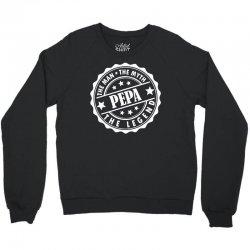 Pepa The Man The Myth The Legend Crewneck Sweatshirt | Artistshot
