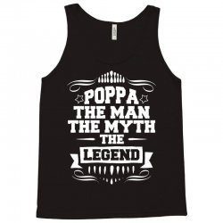 Poppa The Man The Myth The Legend Tank Top | Artistshot