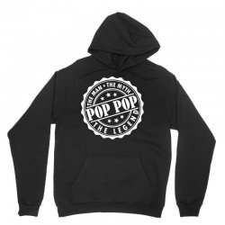 Pop Pop The Man The Myth The Legend Unisex Hoodie | Artistshot