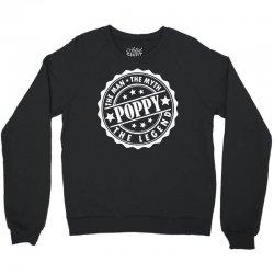 Poppy The Man The Myth The Legend Crewneck Sweatshirt | Artistshot