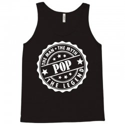 Pop The Man The Myth The Legend Tank Top | Artistshot
