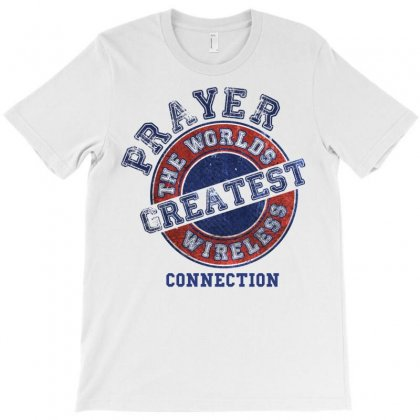 Prayer The Worlds Greatest Wireless Connection T-shirt Designed By Tshiart