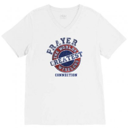 Prayer The Worlds Greatest Wireless Connection V-neck Tee Designed By Tshiart