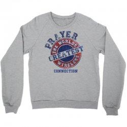 Prayer The Worlds Greatest Wireless Connection Crewneck Sweatshirt | Artistshot