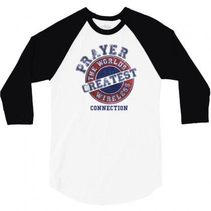 Prayer The Worlds Greatest Wireless Connection 3/4 Sleeve Shirt Designed By Tshiart