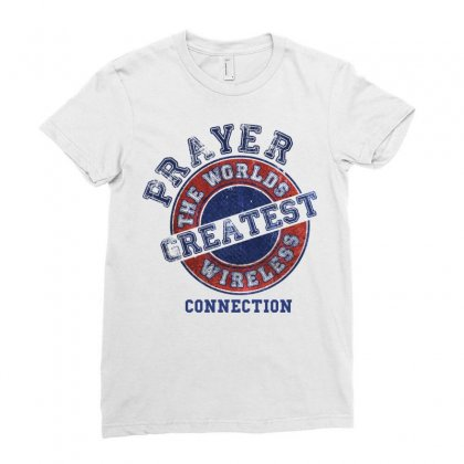 Prayer The Worlds Greatest Wireless Connection Ladies Fitted T-shirt Designed By Tshiart