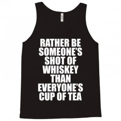 Rather Be Someone's Shot Of Whiskey Tank Top | Artistshot