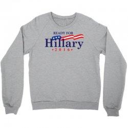 Ready For Hillary 2016 Crewneck Sweatshirt | Artistshot