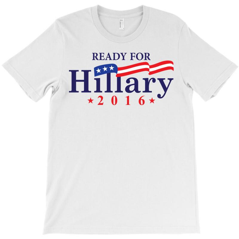 Ready For Hillary 2016 T-shirt | Artistshot
