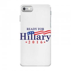 Ready For Hillary 2016 iPhone 7 Case | Artistshot