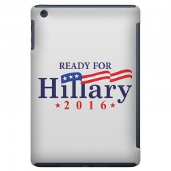 Ready For Hillary 2016 iPad Mini Case | Artistshot