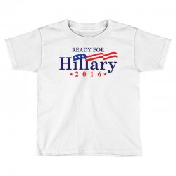 Ready For Hillary 2016 Toddler T-shirt | Artistshot