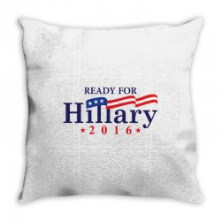 Ready For Hillary 2016 Throw Pillow | Artistshot