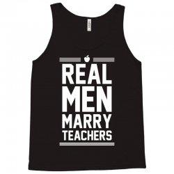 Real Men Marry Teachers Tank Top | Artistshot