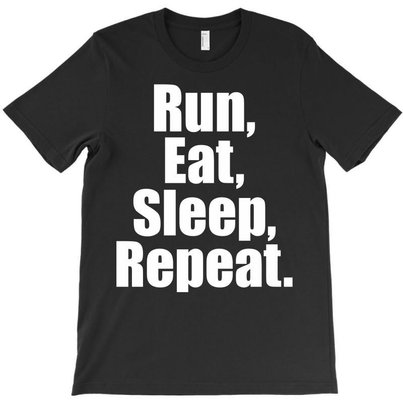 Run Eat Sleep Repeat T-shirt | Artistshot