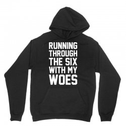 Running Through The Six With My Woes Unisex Hoodie | Artistshot