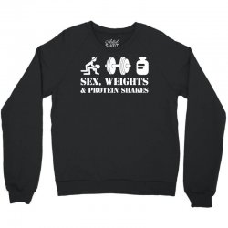 Sex, Weights and Protein Shakes Crewneck Sweatshirt | Artistshot