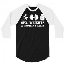 Sex, Weights and Protein Shakes 3/4 Sleeve Shirt | Artistshot