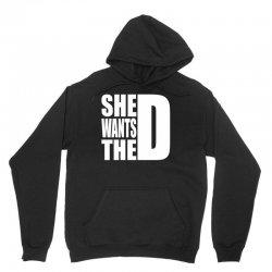 She Wants The D Unisex Hoodie | Artistshot