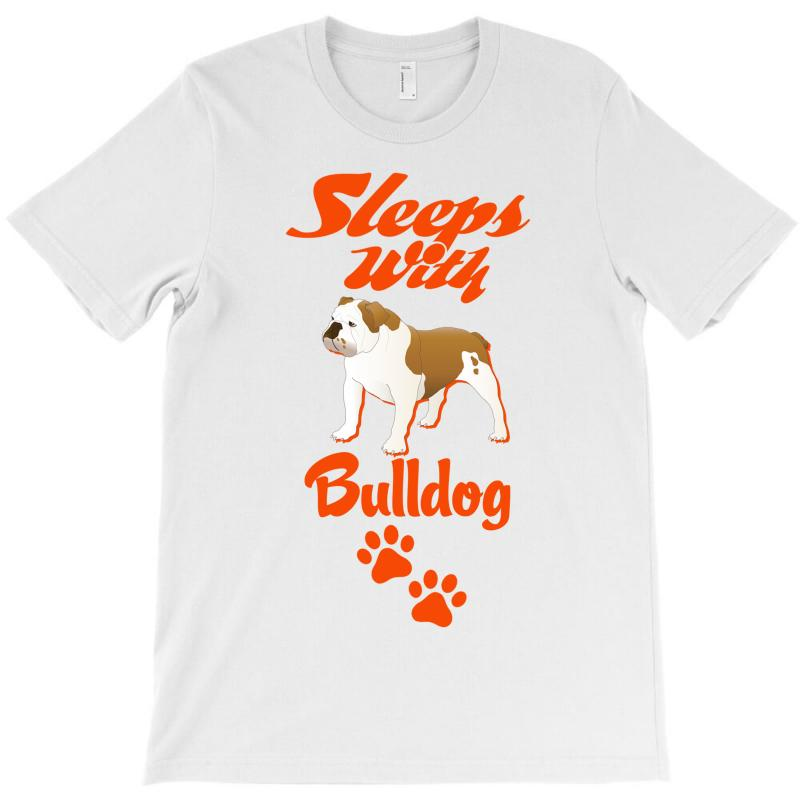 Sleeps With Bulldog T-shirt | Artistshot