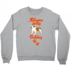 Sleeps With Bulldog Crewneck Sweatshirt | Artistshot