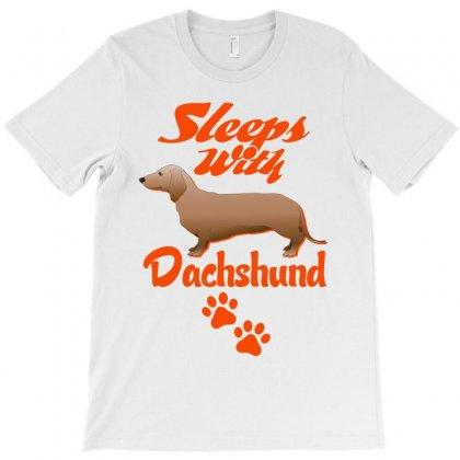 Sleeps With Dachshund T-shirt Designed By Tshiart